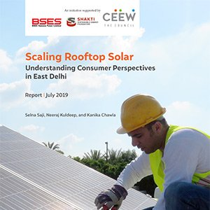 Scaling Rooftop Solar: Understanding Consumer Perspectives in East Delhi - A study by CEEW
